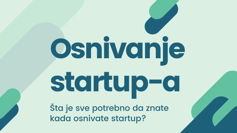 Osnivanje startup-a: Šta je potrebno da znate kada osnivate startup?